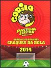Gorila e os Grandes Craques da Bola 2014