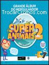 Super Animais 2 (Pingo Doce)